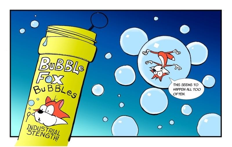 BUBBLE IN THE BUBBLE!!!  A BUBBLE FOX GUEST COMIC BY HOWARD STACY!!!